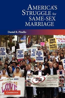 America's Struggle for Same-Sex Marriage by Daniel R. Pinello