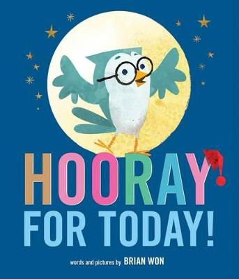Hooray for Today! by Brian Won