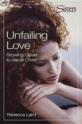 Unfailing Love by Rebecca J. Laird