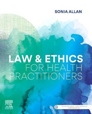 Law and Ethics for Health Practitioners by Sonia Allan