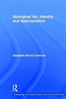 Aboriginal Art, Identity and Appropriation by Elizabeth Coleman