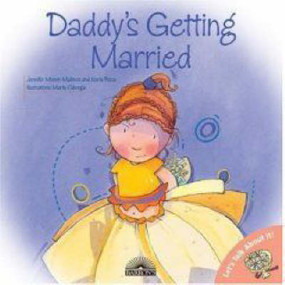 Daddy's Getting Married by Jennifer Moore-Mallinos
