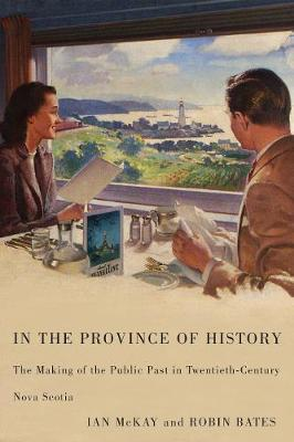 In the Province of History by Ian McKay