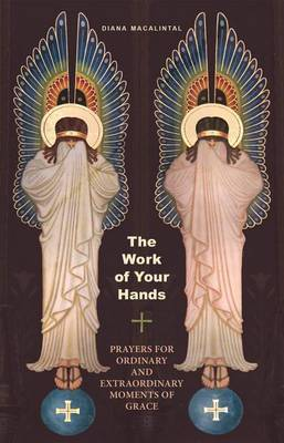 The Work of Your Hands by Diana Macalintal
