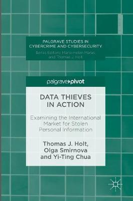 Data Thieves in Action by Thomas J. Holt