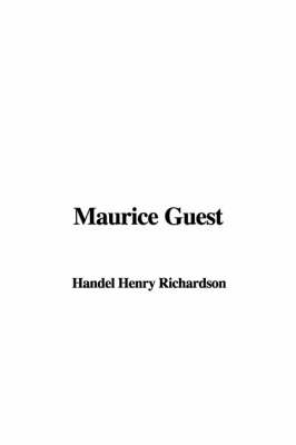 Maurice Guest by Henry Handel Richardson