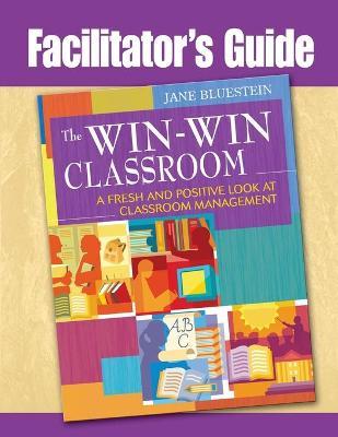 Win-Win Classroom Facilitator's Guide book