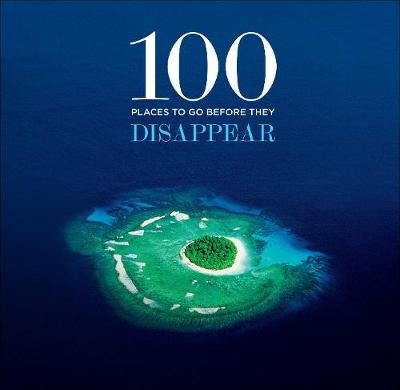 100 Places to Go Before They Disappear by Patrick Drew