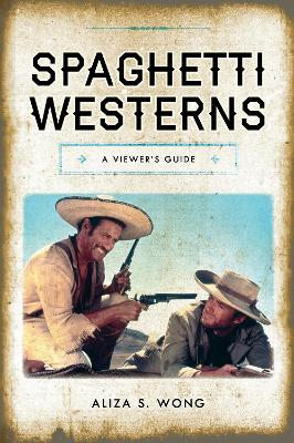 Spaghetti Westerns: A Viewer's Guide book