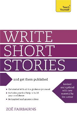 Write Short Stories and Get Them Published by Zoe Fairbairns