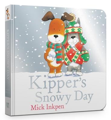 Kipper's Snowy Day Board Book by Mick Inkpen