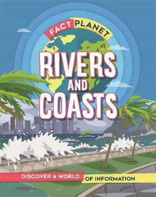 Fact Planet: Rivers and Coasts by Izzi Howell
