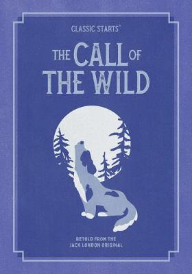 Classic Starts: The Call Of The Wild by J. London