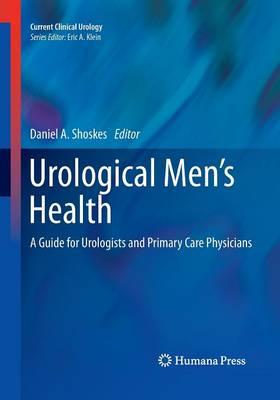 Urological Men's Health by Daniel A. Shoskes