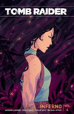 Tomb Raider Volume 4: Inferno by Jackson Lanzing