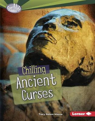 Chilling Ancient Curses by Tracy Nelson Maurer
