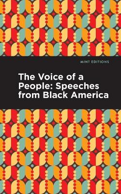 The Voice of a People: Speeches from Black America by Mint Editions