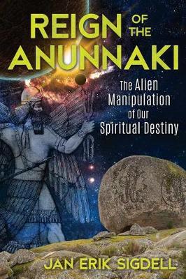 Reign of the Anunnaki by Jan Erik Sigdell