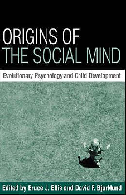 Origins of the Social Mind by Bruce J. Ellis
