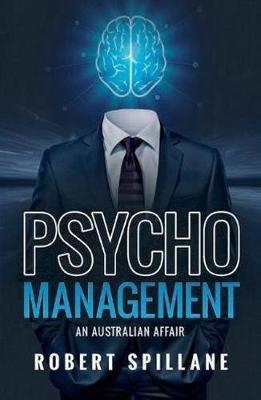 Psycho Management by Robert Spillane