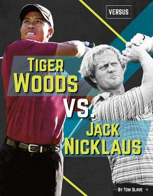 Tiger Woods vs. Jack Nicklaus by Tom Glave