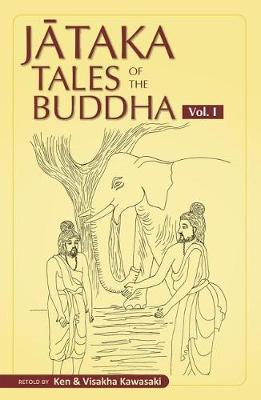 Jataka Tales of the Buddha - Volume I by Ken And Visakha Kawasaki