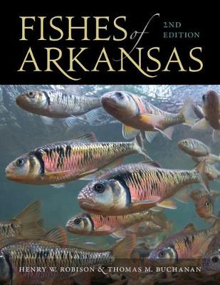 Fishes of Arkansas by Henry W. Robison