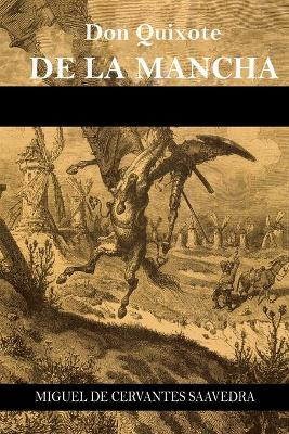 Don Quixote de la Mancha by Miguel De Cervantes Saavedra