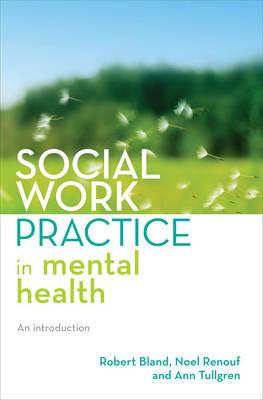 Social Work Practice in Mental Health by Robert Bland