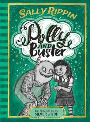 The Search for the Silver Witch: Polly and Buster BOOK THREE by Sally Rippin