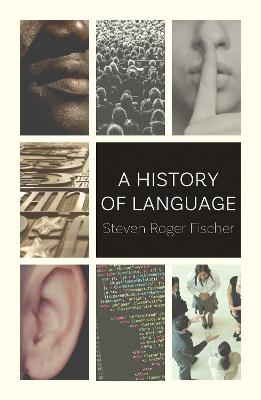 A History of Language by Steven Roger Fischer