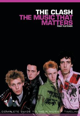 The Clash: The Music That Matters by Tony Fletcher