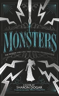 Monsters: The passion and loss that created Frankenstein book