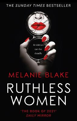 Ruthless Women: The Sunday Times bestseller by Melanie Blake