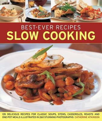 Best-Ever Recipes Slow Cooking by Catherine Atkinson