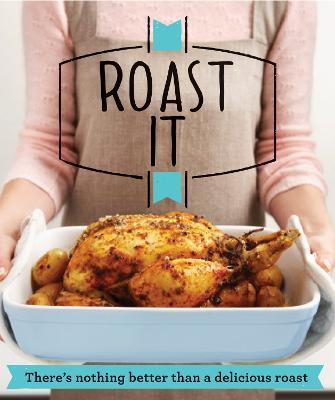 Roast It by Good Housekeeping Institute