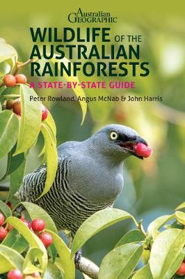 Wildlife of the Australian Rainforests: A State-By-State Guide book