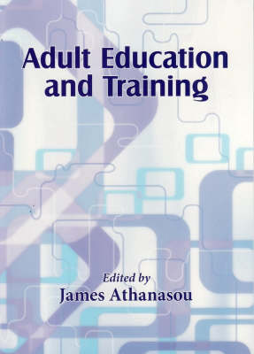 Adult Education and Training by James A. Athanasou