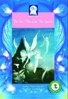 Pick-a-WooWoo: The Star Who Lost Her Sparkle by Patricia Mary Lee