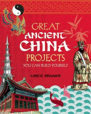 GREAT ANCIENT CHINA PROJECTS book