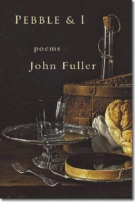 Pebble & I by John Fuller