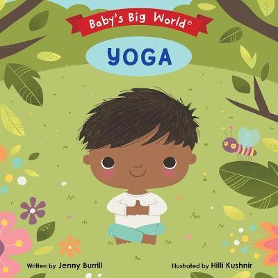 Baby's Big World: Yoga by Jenny Burrill