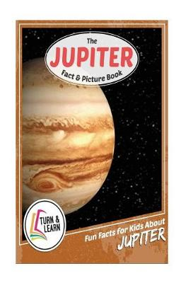 The Jupiter Fact and Picture Book by Gina McIntyre