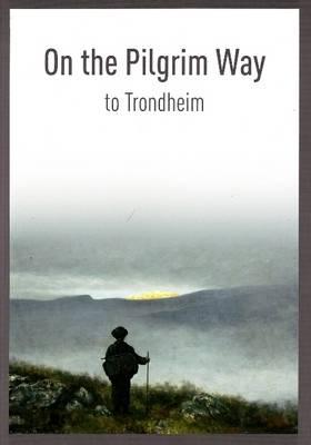 On the Pilgrim Way to Trondheim book