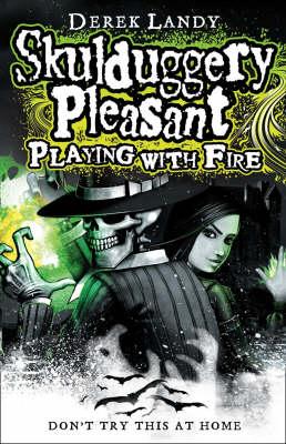 Playing With Fire (Skulduggery Pleasant, Book 2) by Derek Landy