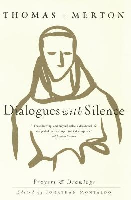 Dialogues with Silence by Thomas Merton
