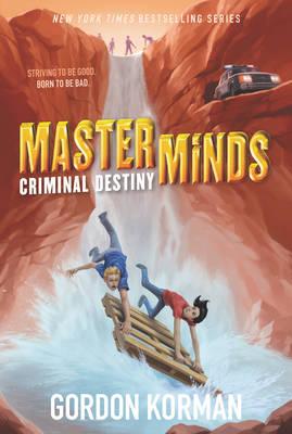 Masterminds: Criminal Destiny by Gordon Korman
