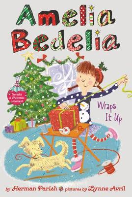 Amelia Bedelia Special Edition Holiday Chapter Book #1: Amelia Bedelia Wraps It Up by Herman Parish