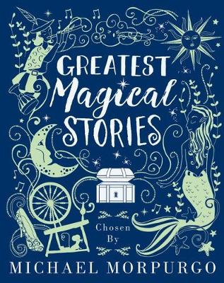 Greatest Magical Stories, chosen by Michael Morpurgo book
