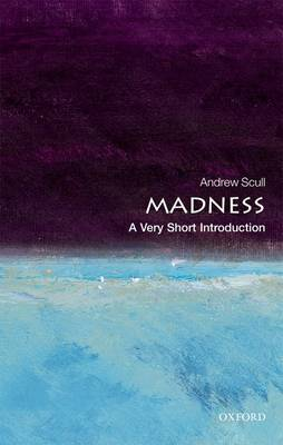 Madness: A Very Short Introduction by Andrew Scull